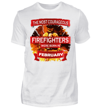 courageous firefighters born FEBRUARY