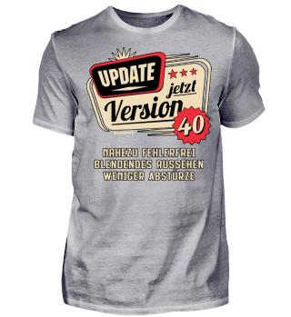 Update Version 40. Geburtstag Shirt