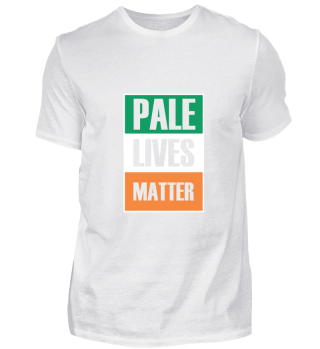 Pale Lives Matter gift for Ireland Lover