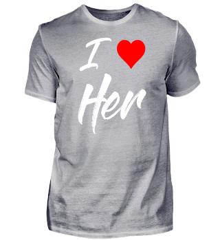 Liebe Partnerlook Partner - I Love Her