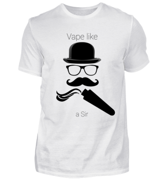 Vape like a Sir 2