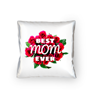 Best Mom Ever Pillow Motherday Gift