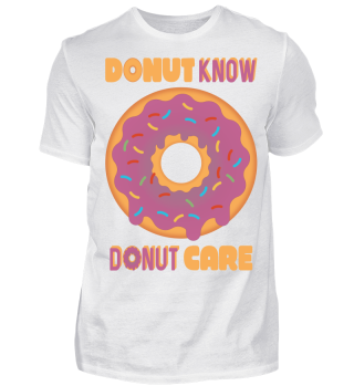 Funny Donut Care Shirt Dont Care Gift