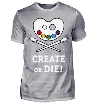 Create Or Die! (Kreativität / Kunst / Malen)