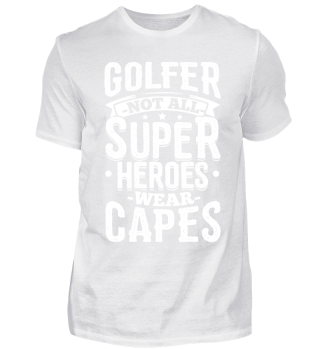 Golf Golfing Shirt Not All Superheroes