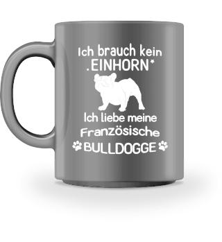 Nur für Französische Bulldoggen Fans :)