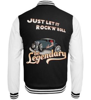 Just let it rock'n' roll be legendary