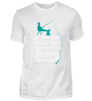 Funny fishing t shirt - if you can read