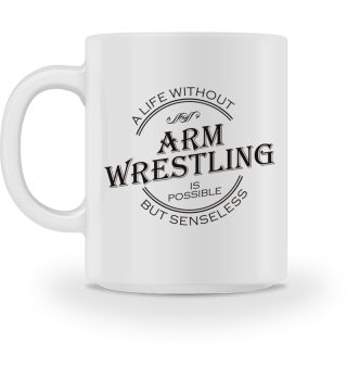 A life without ARM WRESTLING - black