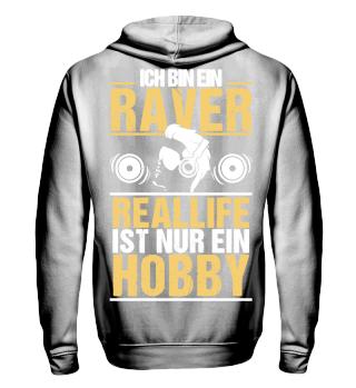 Raver - Reallife ist nur ein Hobby