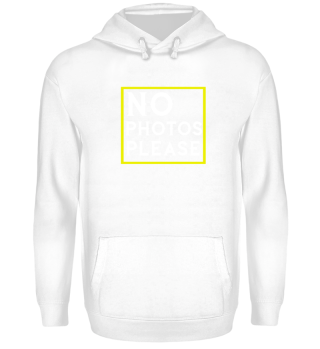 No Photos Please Shirt