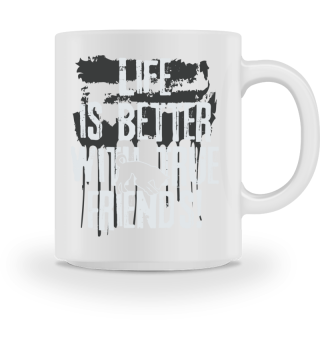 Life is better with true friends - Dog 2