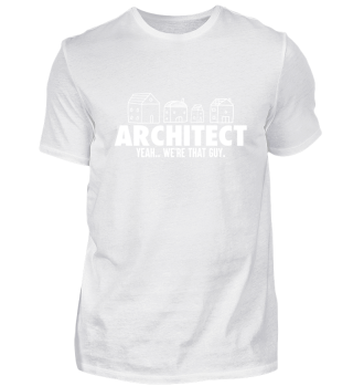 Architect. We're that guy