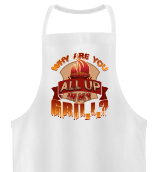 Grill & BBQ Apron - ALL UP IN MY GRILL