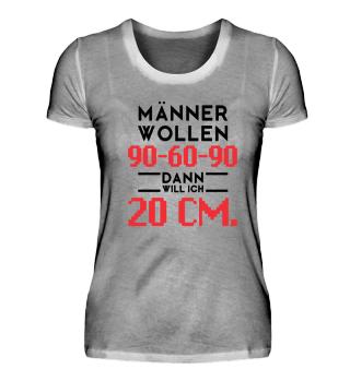 Männer wollen 90-60-90 - Frauen Shirt