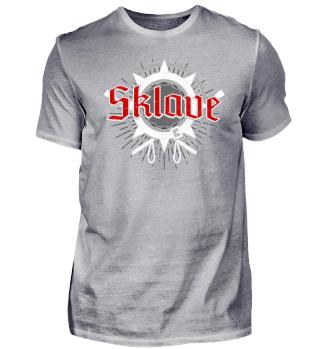 Sklave - Design - T-Shirt Geschenk