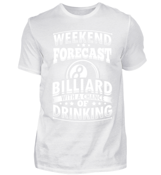 Funny Billiard Shirt Weekend Forecast