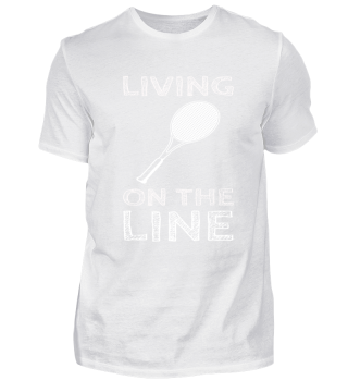 LIVING ON THE LINE Tennis