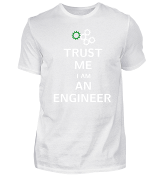 TRUST ME I AM AN ENGINEER - Ingenieur