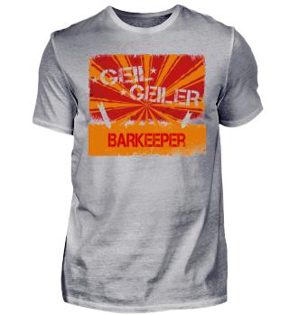 Geil Geiler Barkeeper Beruf JGA 2017