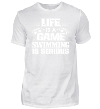 Funny Swim Swimming Shirt Life is a Game