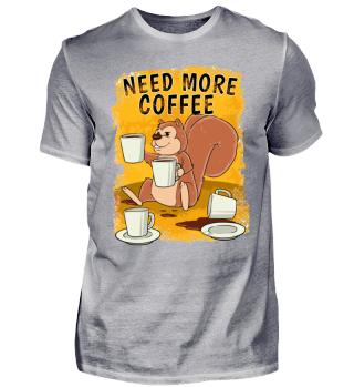 Need more Coffee, witziges Kaffee Shirt
