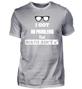 I Got 99 Problems But Math Ain't One