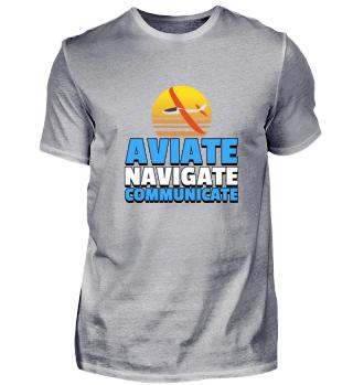 Aviate - Navigate - Communicate
