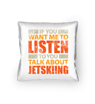 Let`s talk about jetskiing.