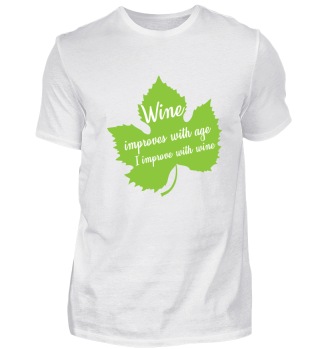 Wine improves with age - I improve with