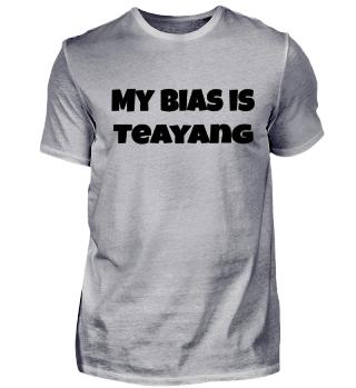 my bias is Teayang