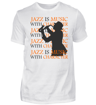 jazz is music with character - Jazz