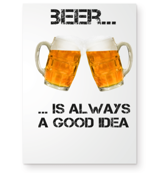 Beer is always a good idea