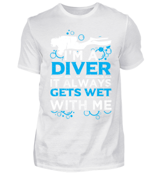 Diving Diver Shirt It Always Gets
