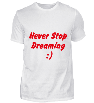 Never Stop Dreaming