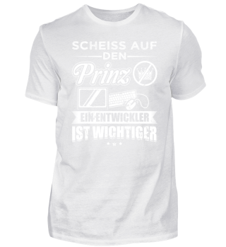 Lustiges Entwickler Shirt Scheiss Prinz