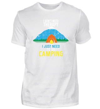 No Therapy I Just Need To Go Camping