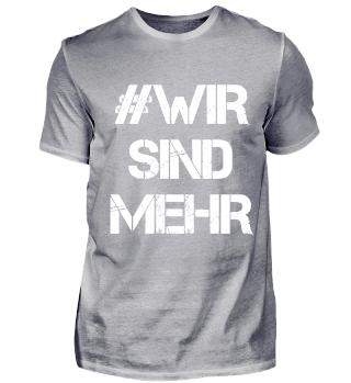 #WIR SIND MEHR