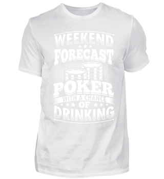 Funny Poker Shirt Weekend Forecast