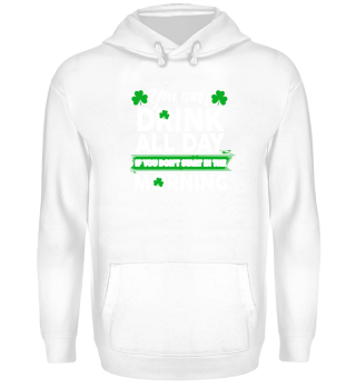 Drink All Day Shirt - St. Patrick's Day