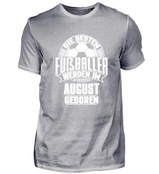 Fußballer Geburtstag August