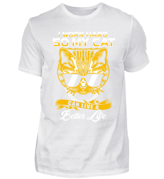 I WORK HARD SO MY CAT, Cat T-Shirt
