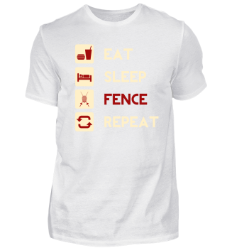Eat, Sleep, Fence, Repeat! Men women