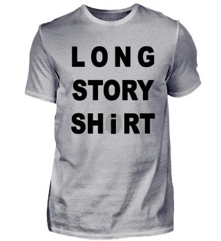 Long Story Short - Shirt