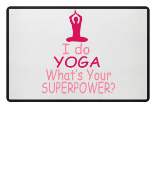 I do yoga what's your superpower?