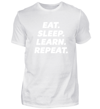 EAT. SLEEP. LEARN. REPEAT. lernen Schule