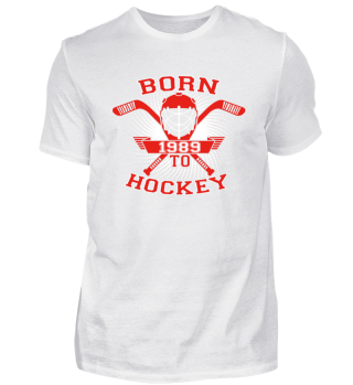 born to hockey geschenk icehockey 1989