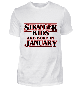 Stranger Kids are born in January