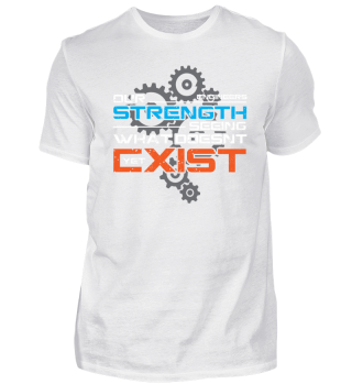 ENGINEER T SHIRT | OUR STRENGTH