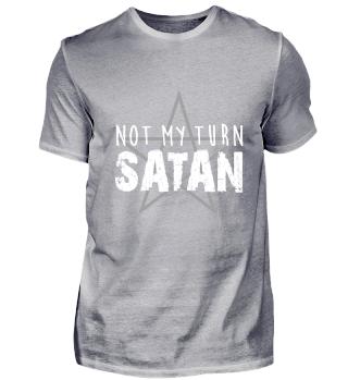Not my Turn Satan Lucifer wait 666